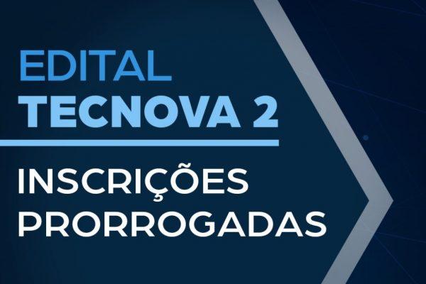 Fapesb prorroga até 04/11 as inscrições para o edital Tecnova 2 de apoio à inovação tecnológica
